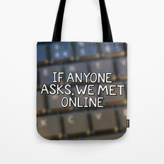 If Anyone Asks, We Met Online (Hand-Drawn) Tote Bag