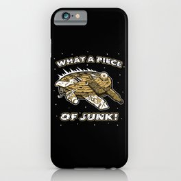 What a Piece of Junk! iPhone Case
