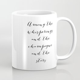 Among the whisperings and the champagne and the stars - The Great Gatsby Coffee Mug