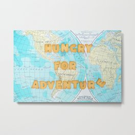 Hungry for adventure Metal Print