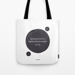 Imagination will get you everywhere Tote Bag
