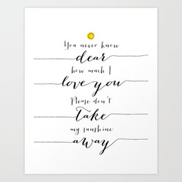 You are my sunshine part 2 Art Print