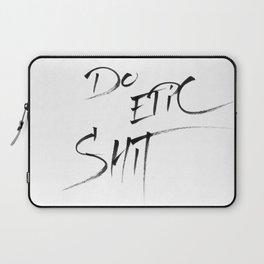 Do epic shit Laptop Sleeve