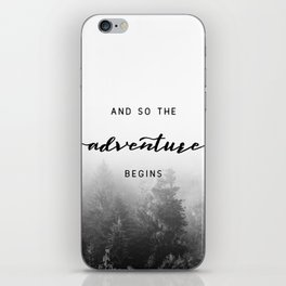 And So The Adventure Begins - New Day iPhone Skin