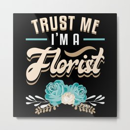 Flowers Florist Gardener Plants Flower Gift Idea Metal Print