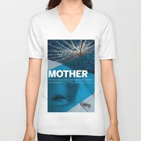 mother V-neck T-shirts featuring Mother by Steiner Graphics