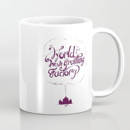 The World is Not a Wish Granting Factory Coffee Mug