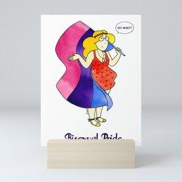 Bisexual Pride - so what? Mini Art Print