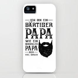 Ich Bin Ein Bärtiger Papa Wie Ein Normaler Papa Nur Cooler iPhone Case