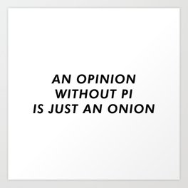 OpiNION Funny Art Print