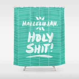 Hallelujah, Holy Shit – Turquoise Shower Curtain