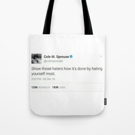 Cole M. Sprouse Tweeting About Haters Tote Bag