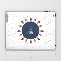 Always be brave Laptop & iPad Skin