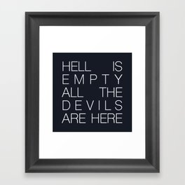 Hell is Empty Framed Art Print