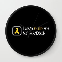 Childhood Cancer: Gold For My Grandson Wall Clock