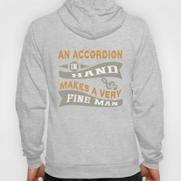 Accordion in Hand Makes a Very Fine Man Hoody
