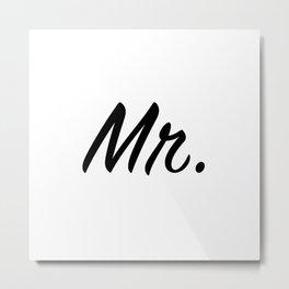"""""""Mr."""" Metal Print"""