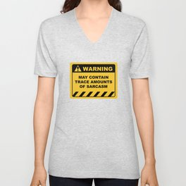 Funny Human Warning Label / Sign MAY CONTAIN TRACE AMOUNTS OF SARCASM Sayings Sarcasm Humor Quotes Unisex V-Neck