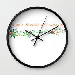 A lack of boundaries invites a lack of respect Wall Clock