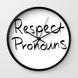 Respect Pronouns Wall Clock
