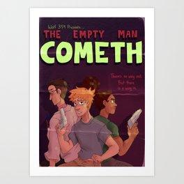 Empty Man Cometh Art Print