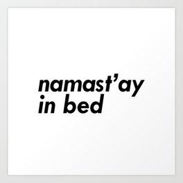 Namastay in Bed Art Print