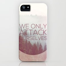 We Only Attack Ourselves Slim Case iPhone (5, 5s)