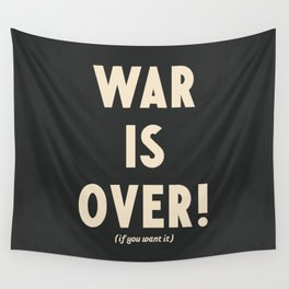 War is over!, if you want it, vintage art, peace, Yoko Ono, Vietnam War, civil rights Wall Tapestry