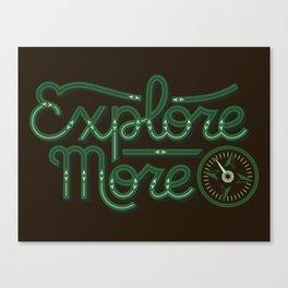Explore More Canvas Print