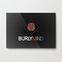 Burly Mind Metal Print