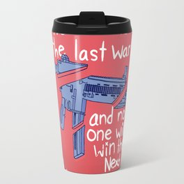No One Won the Last War and No One Will Win the Next Travel Mug