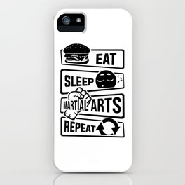 Eat Sleep Martial Arts Repeat - Martial Art Fight iPhone Case