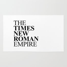 THE TIMES NEW ROMAN EMPIRE Rug