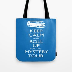 Calmly Roll Up For The Mystery Tour Tote Bag