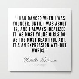18     | Natalie Portman Quotes | 190721 Metal Print