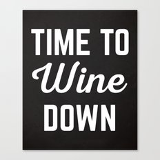 Wine Down Funny Quote Canvas Print