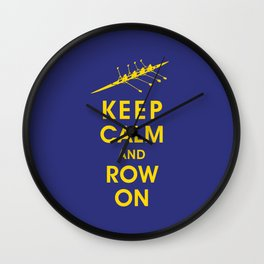 Keep Calm and Row On (For the Love of Rowing) Wall Clock