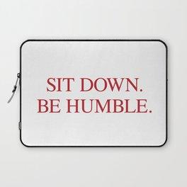 SIT DOWN.BE HUMBLE. Kendrick Hip-Hop Design Laptop Sleeve