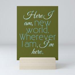 Here I Am, New World Mini Art Print