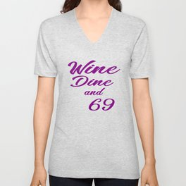 wine and dine funny quotes Unisex V-Neck