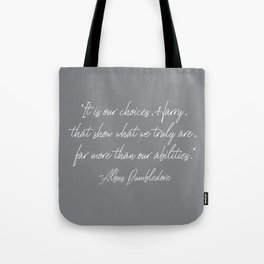 Our Choices Show Who We Truly Are Tote Bag