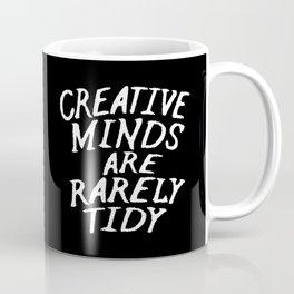 Creative Minds Are Rarely Tidy (Black & White) Coffee Mug