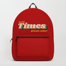 Good times gonna come Backpack