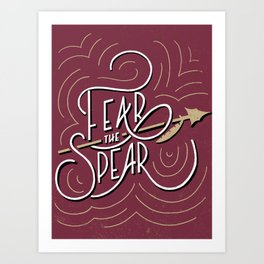 Fear the Spear Art Print