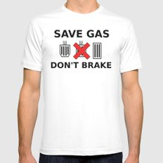Save Gas, Don't Brake MEDIUM White Mens Fitted Tee