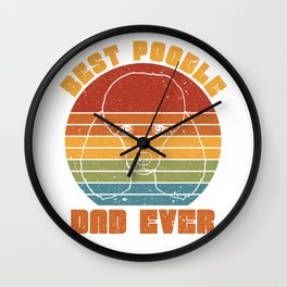 Best Poodle Dad Ever Wall Clock