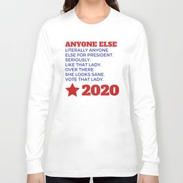 Anyone Else 2020 Long Sleeve T-shirt