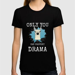 Drama Llama Only you can prevent drama T-shirt