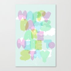 Happy Days Are Here To Stay (pale) Canvas Print
