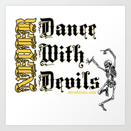 Never Dance With Devils... Art Print